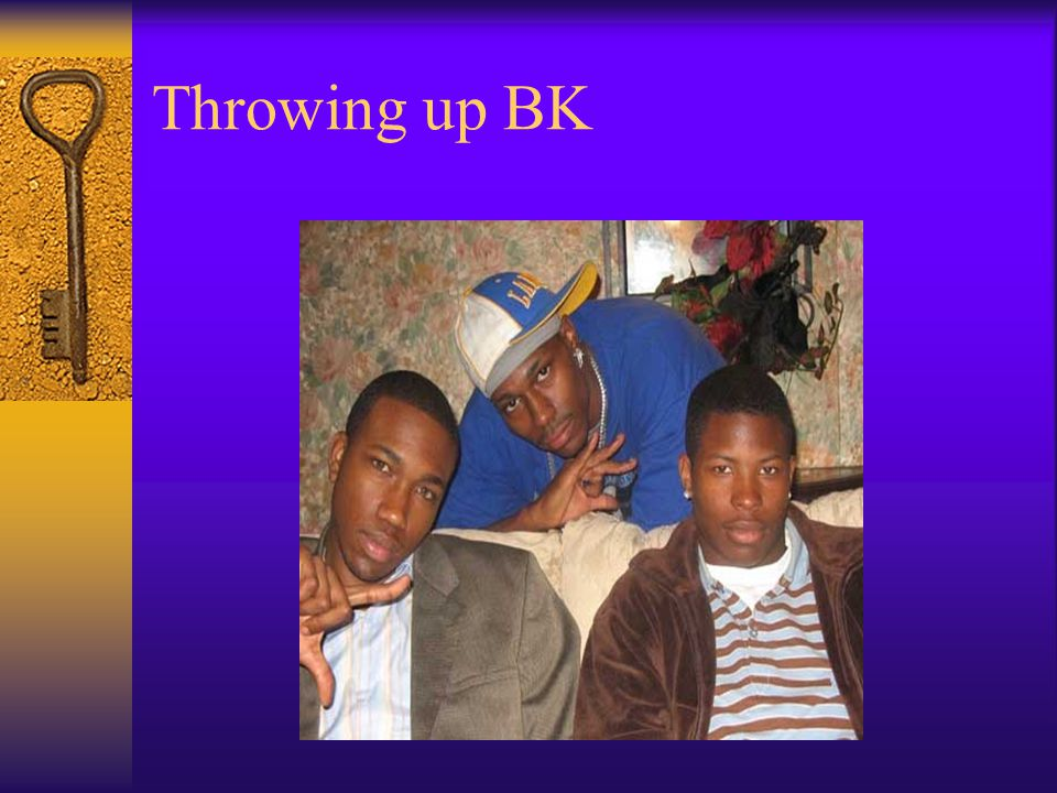 Throwing up BK