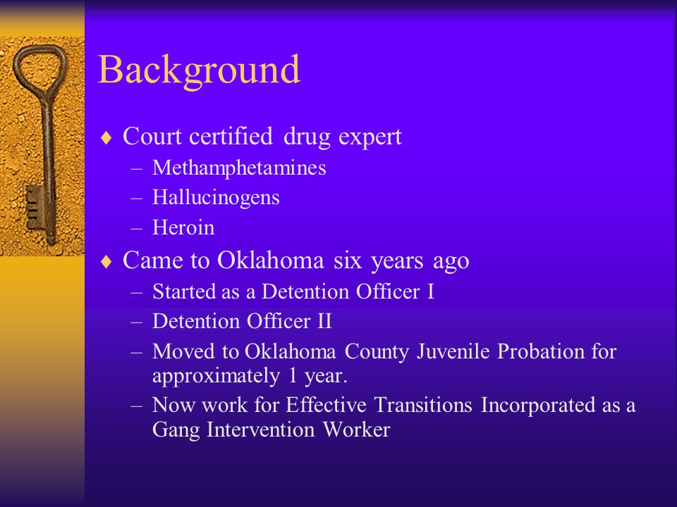 Background Court certified drug expert Came to Oklahoma six years ago