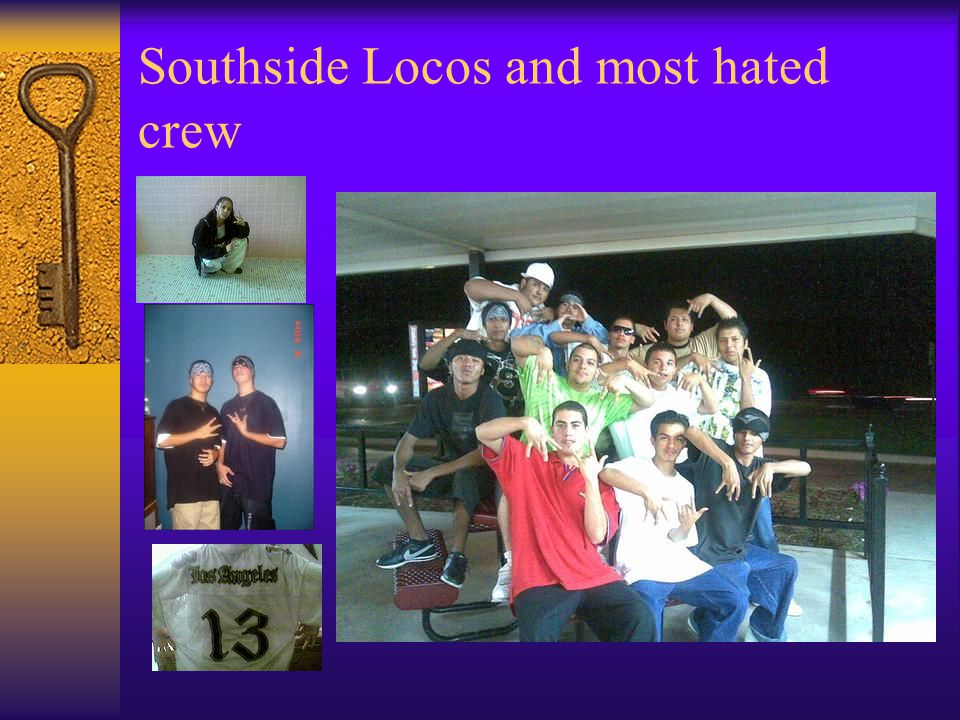 Southside Locos and most hated crew