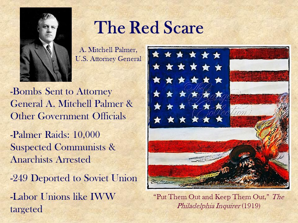 The Red Scare A. Mitchell Palmer, U.S. Attorney General. -Bombs Sent to Attorney General A. Mitchell Palmer & Other Government Officials.