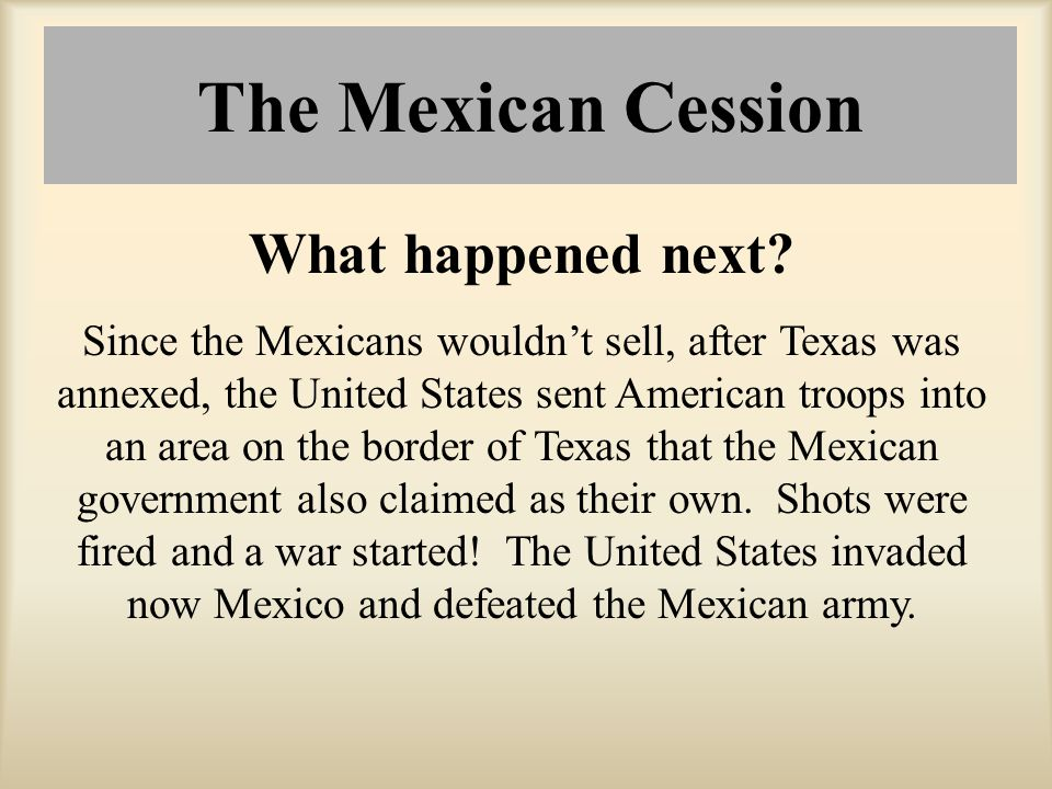 The Mexican Cession What happened next