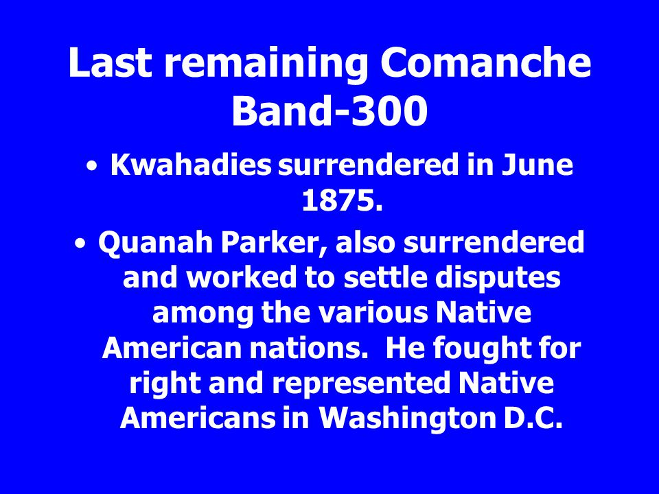 Last remaining Comanche Band-300