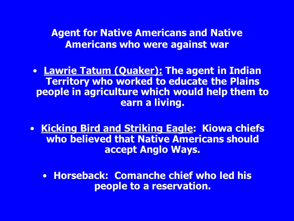 Agent for Native Americans and Native Americans who were against war