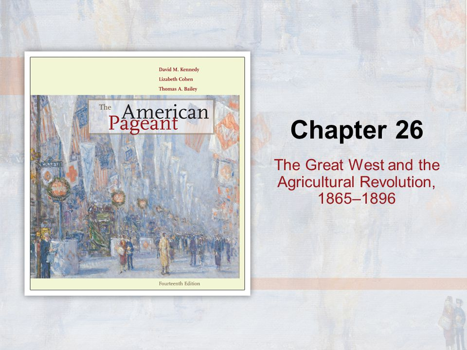 The Great West and the Agricultural Revolution, 1865–1896