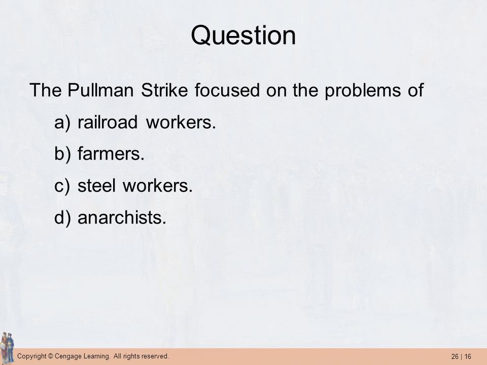 Question The Pullman Strike focused on the problems of