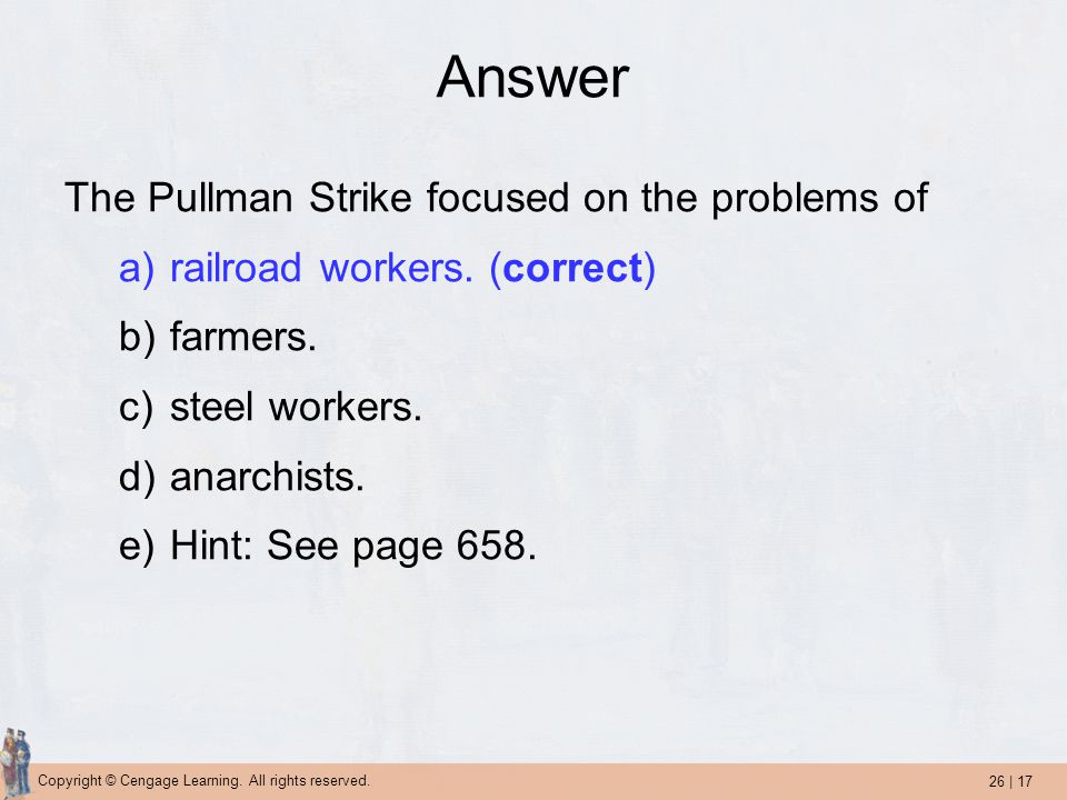 Answer The Pullman Strike focused on the problems of