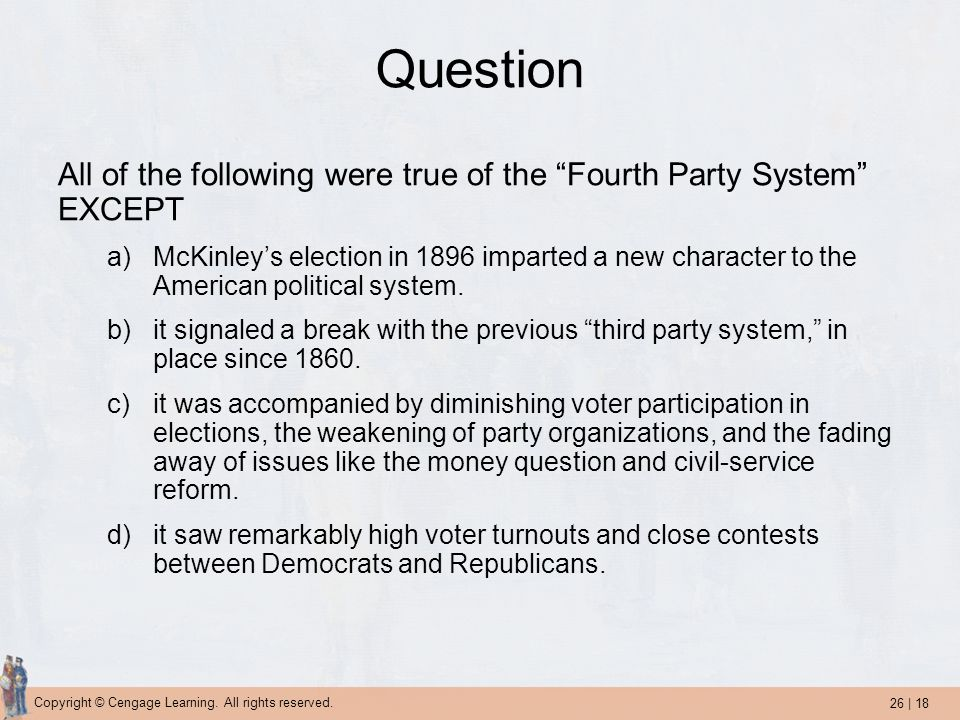 Question All of the following were true of the Fourth Party System EXCEPT.