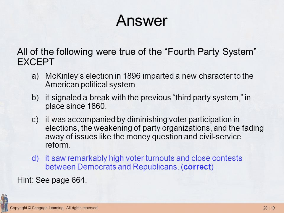 Answer All of the following were true of the Fourth Party System EXCEPT.