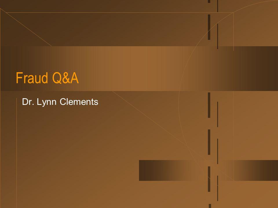 Fraud Q&A Dr. Lynn Clements