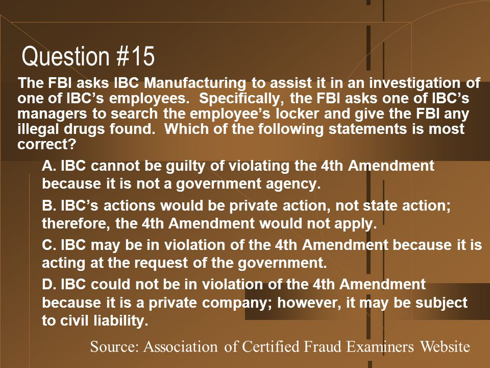 Question #15 Source: Association of Certified Fraud Examiners Website