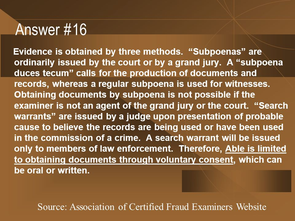 Answer #16 Source: Association of Certified Fraud Examiners Website