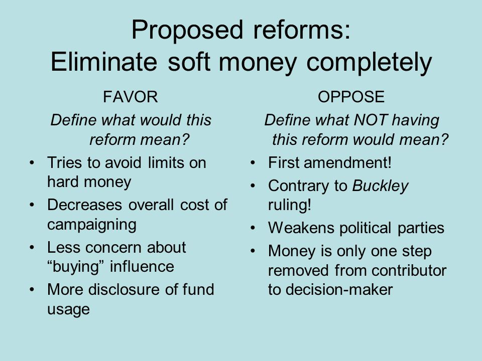 Proposed reforms: Eliminate soft money completely