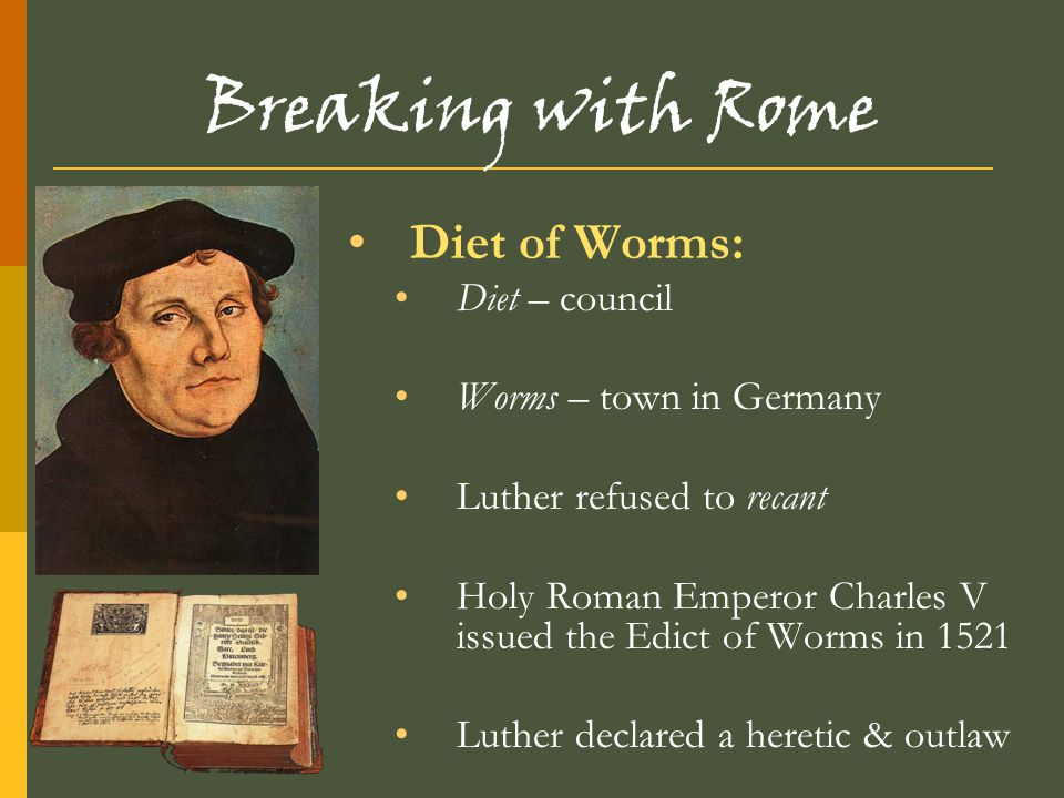 Breaking with Rome Diet of Worms: Diet – council