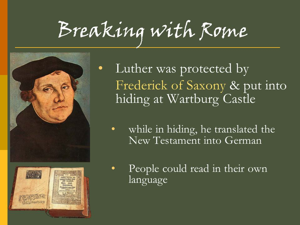 Breaking with Rome Luther was protected by