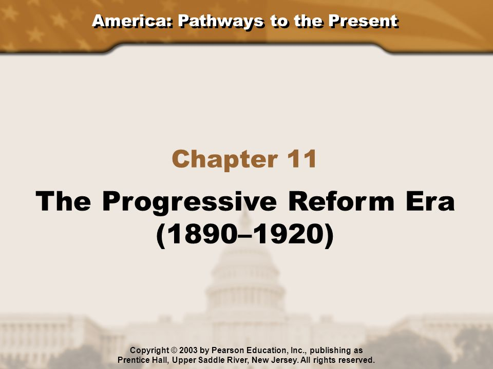 The Progressive Reform Era (1890–1920)