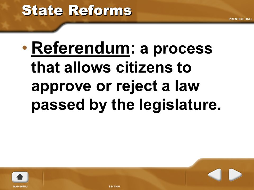 State Reforms Referendum: a process that allows citizens to approve or reject a law passed by the legislature.