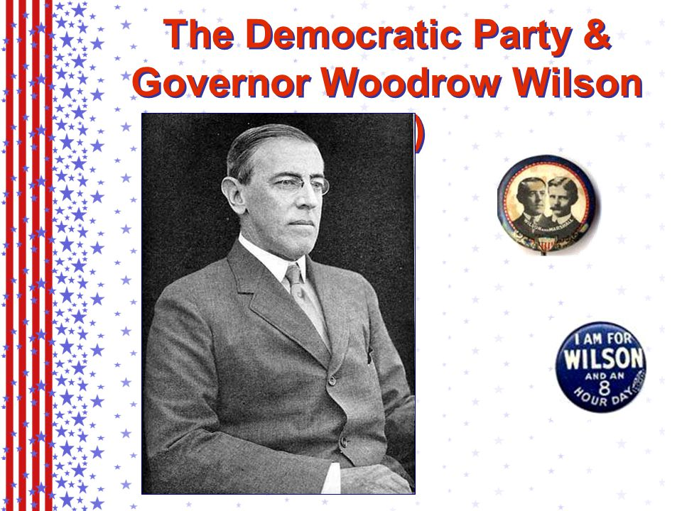 The Democratic Party & Governor Woodrow Wilson (NJ)