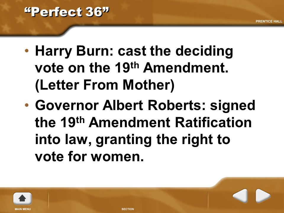 Perfect 36 Harry Burn: cast the deciding vote on the 19th Amendment. (Letter From Mother)
