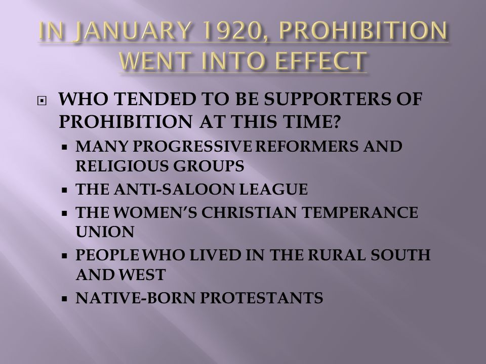IN JANUARY 1920, PROHIBITION WENT INTO EFFECT