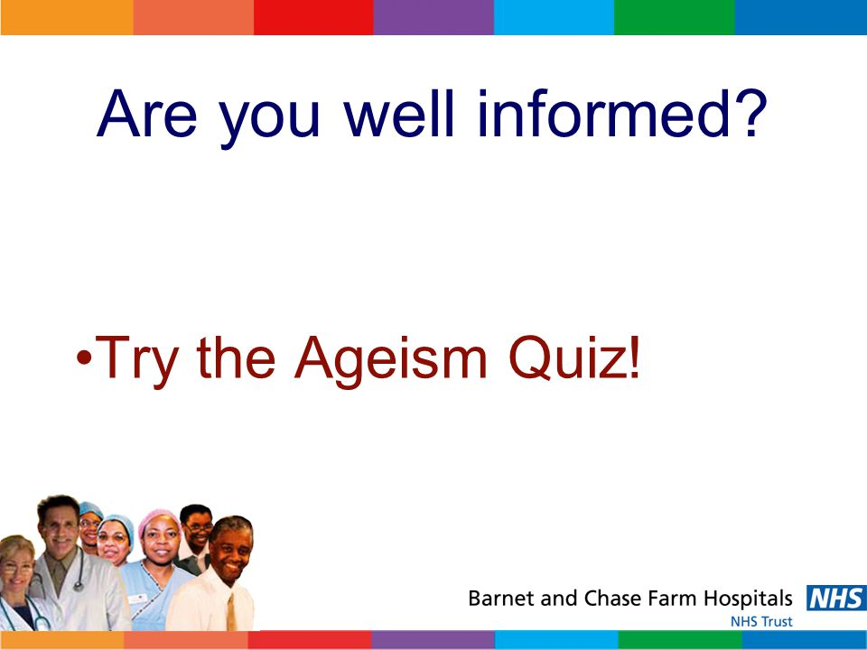 Are you well informed Try the Ageism Quiz!