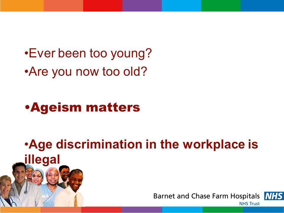 Age discrimination in the workplace is illegal