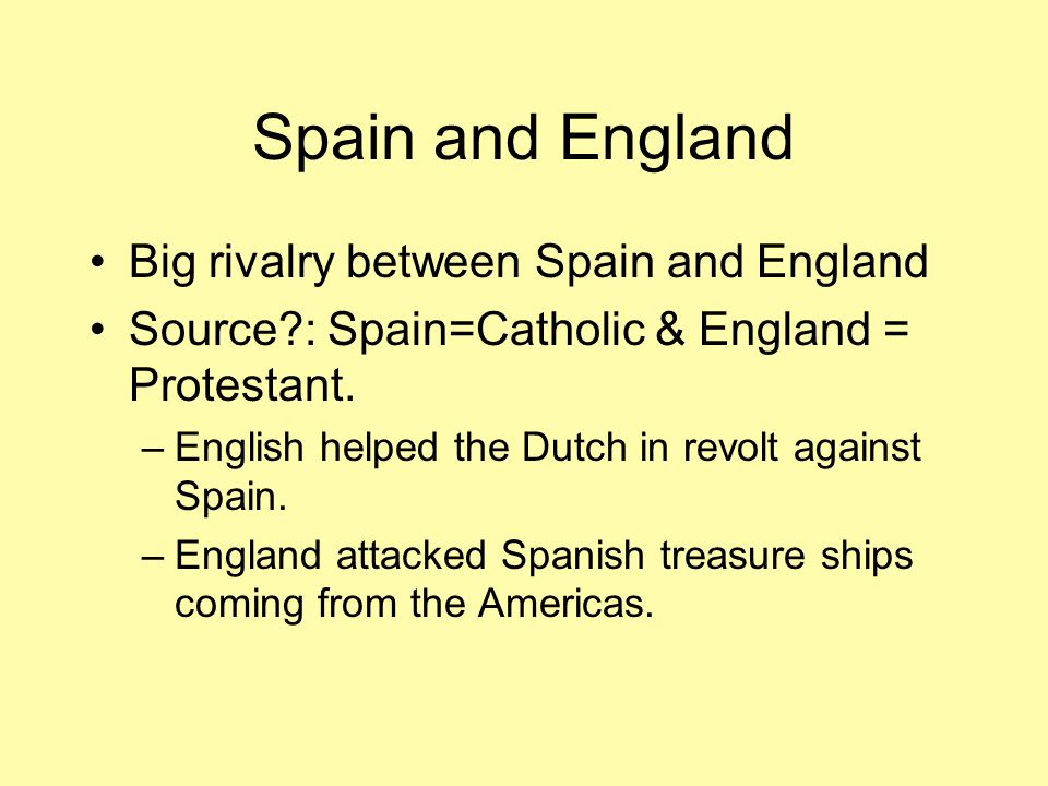 Spain and England Big rivalry between Spain and England