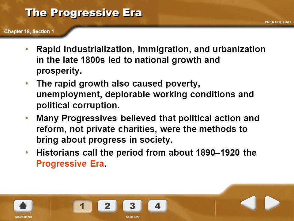 The Progressive Era Chapter 18, Section 1.