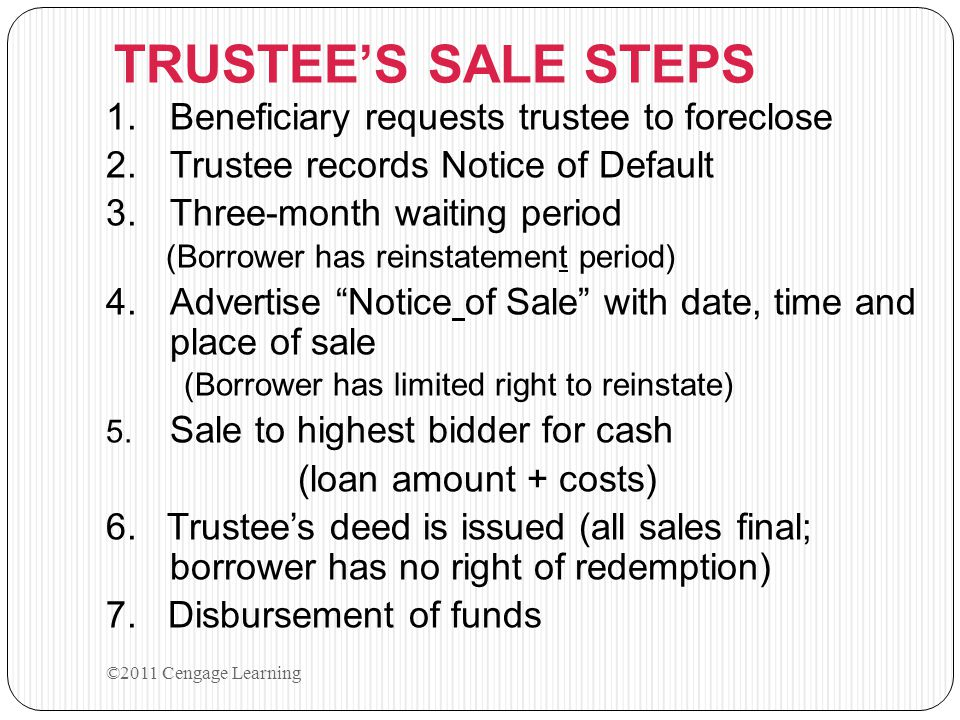 TRUSTEE'S SALE STEPS Beneficiary requests trustee to foreclose