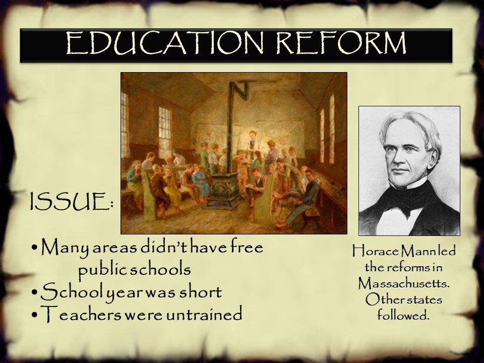 Horace Mann led the reforms in Massachusetts.