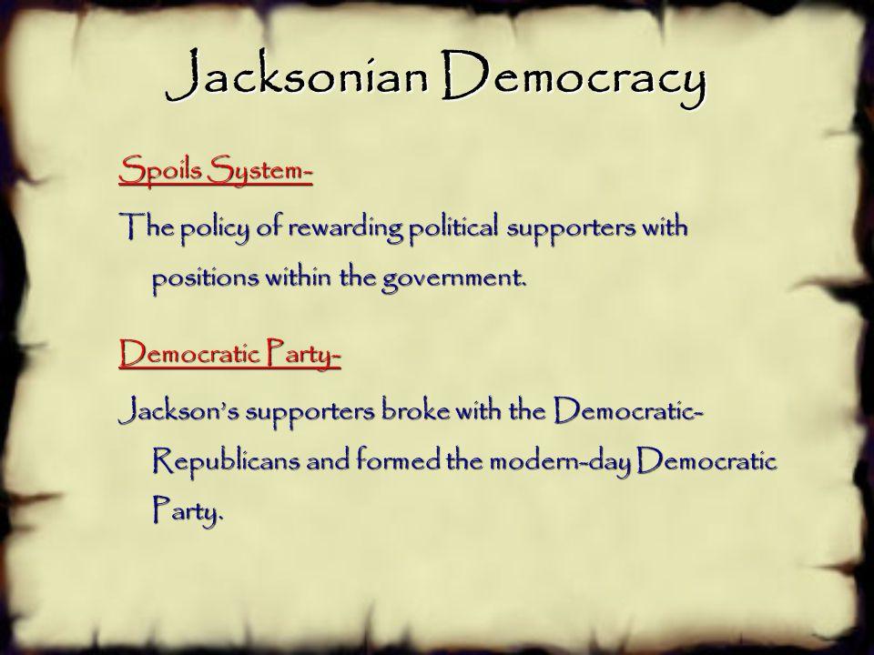 Jacksonian Democracy Spoils System-