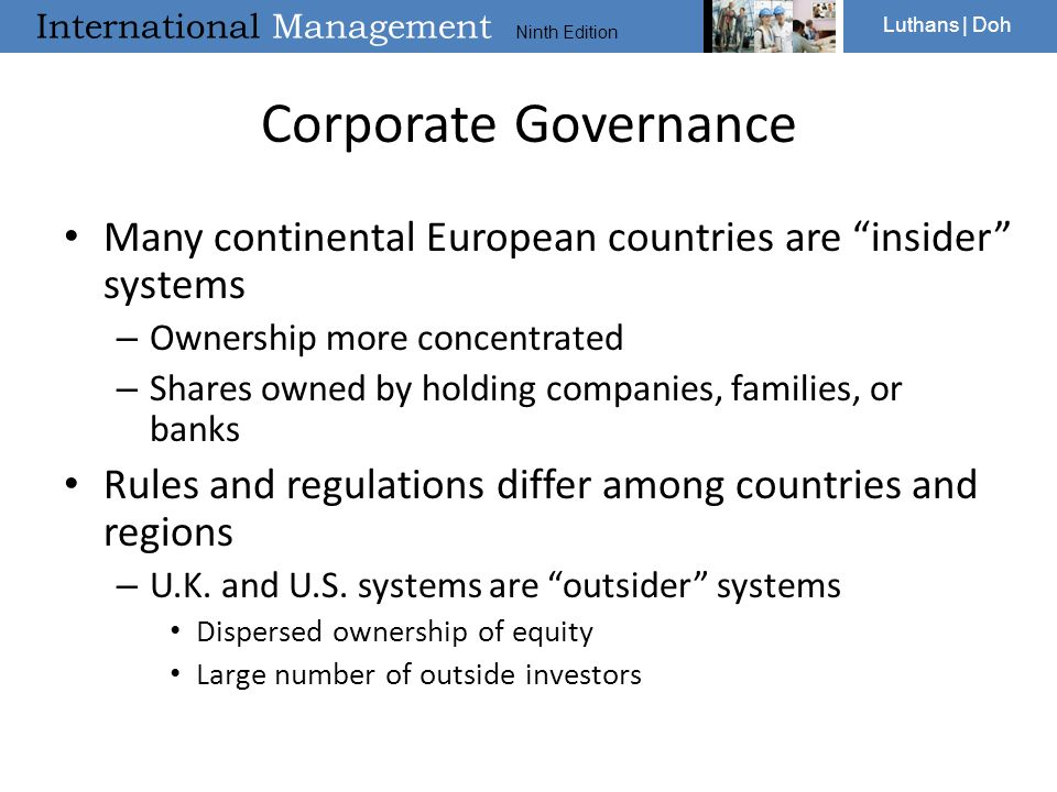 Corporate Governance Many continental European countries are insider systems. Ownership more concentrated.