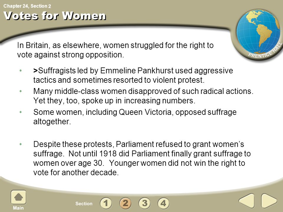 2 Votes for Women. In Britain, as elsewhere, women struggled for the right to vote against strong opposition.