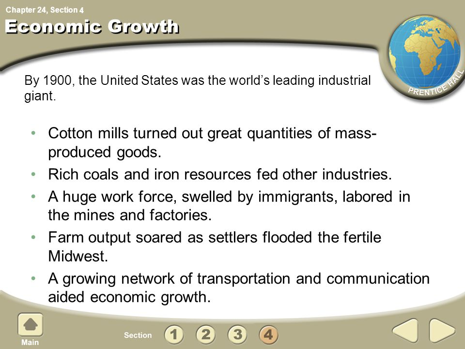 4 Economic Growth. By 1900, the United States was the world's leading industrial giant.