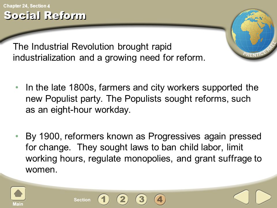 4 Social Reform. The Industrial Revolution brought rapid industrialization and a growing need for reform.