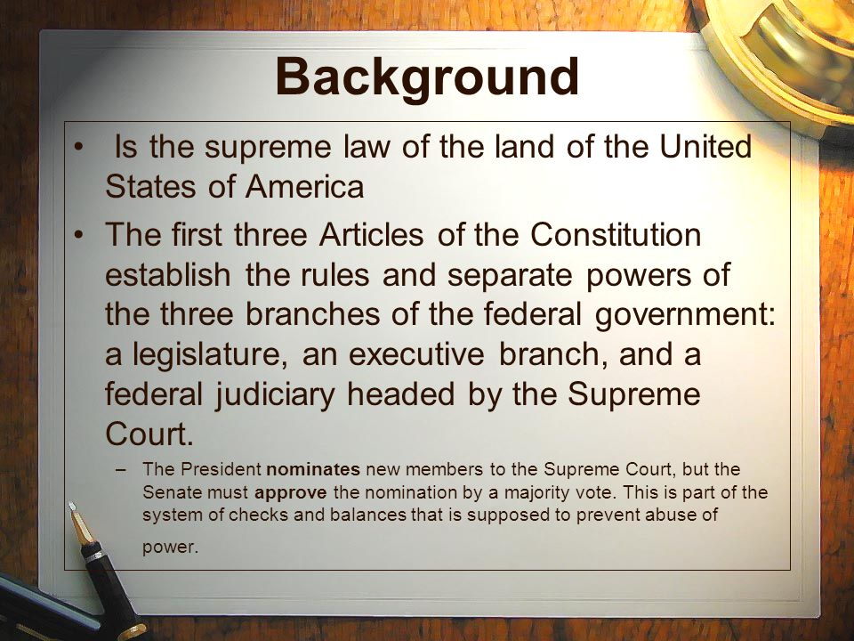 Background Is the supreme law of the land of the United States of America.