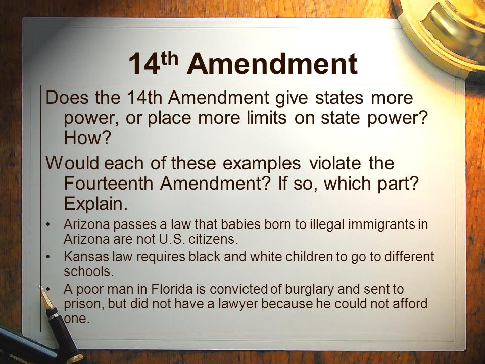 14th Amendment Does the 14th Amendment give states more power, or place more limits on state power How