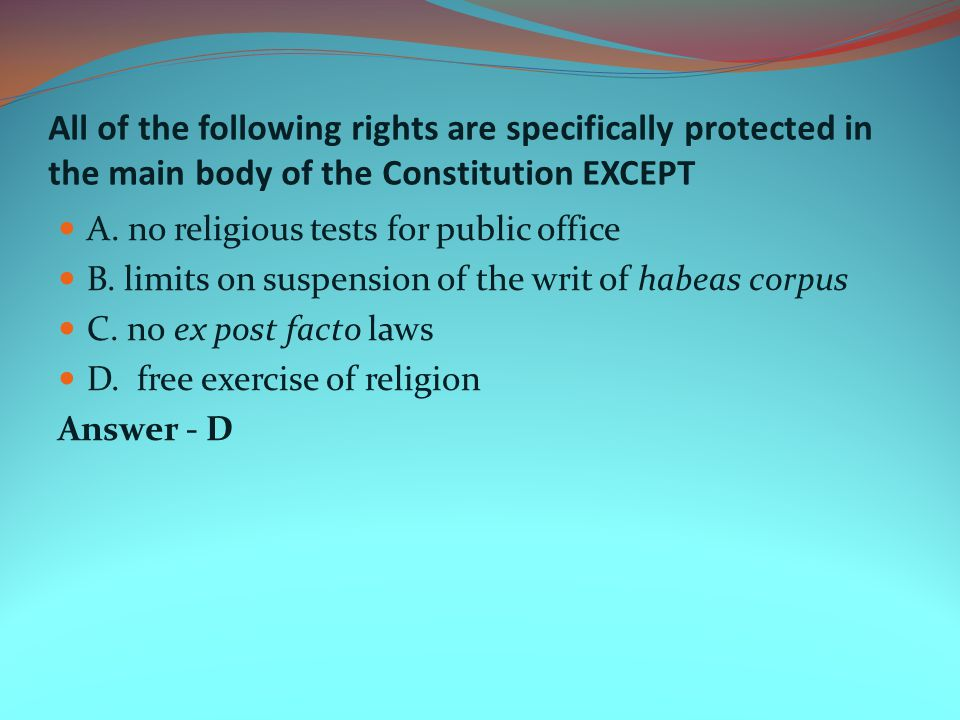 All of the following rights are specifically protected in the main body of the Constitution EXCEPT