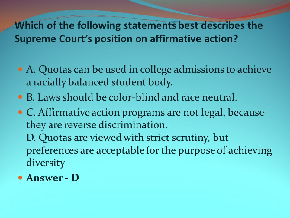 Which of the following statements best describes the Supreme Court's position on affirmative action