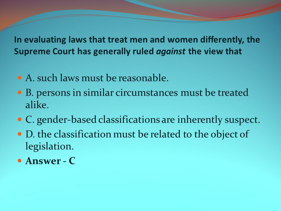 A. such laws must be reasonable.