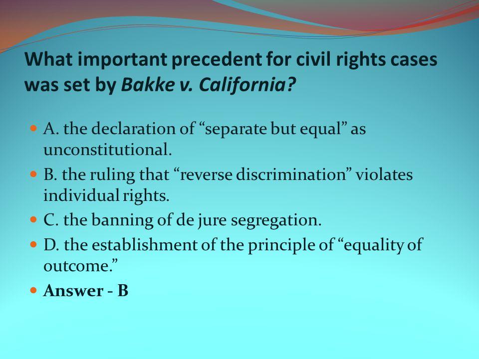 What important precedent for civil rights cases was set by Bakke v