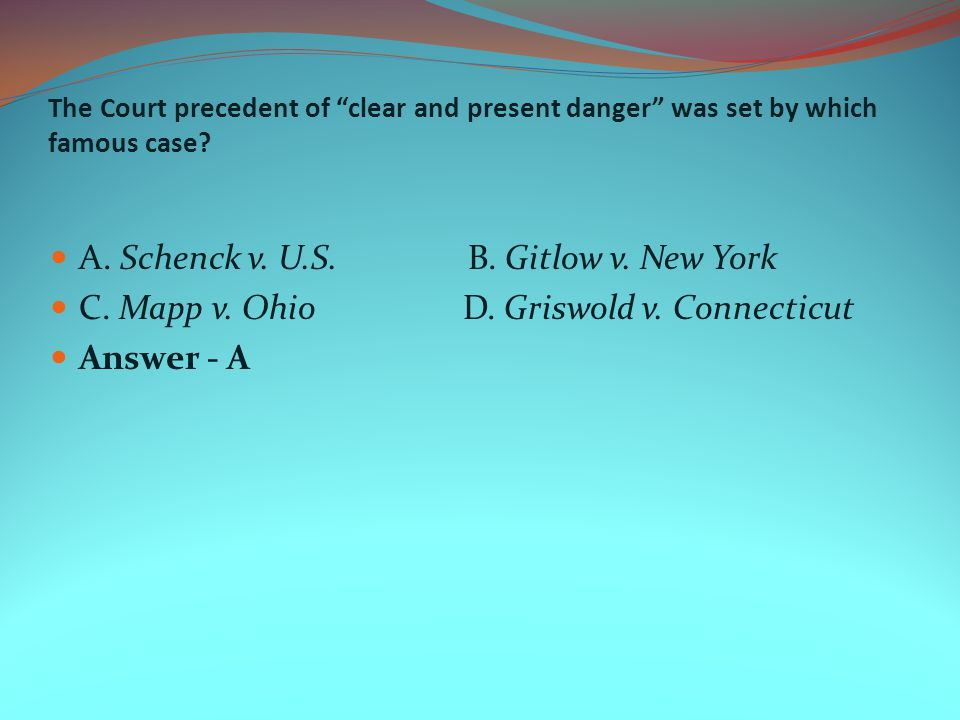 The Court precedent of clear and present danger was set by which famous case