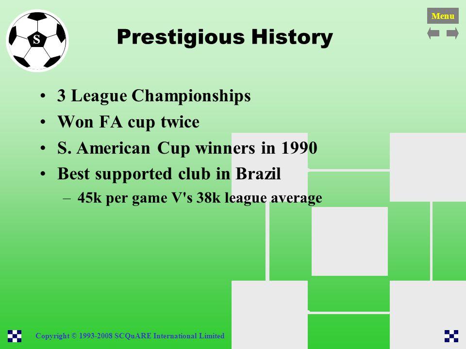 Prestigious History 3 League Championships Won FA cup twice