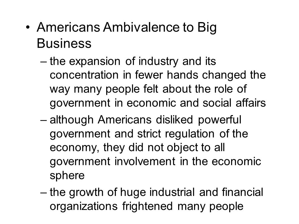 Americans Ambivalence to Big Business