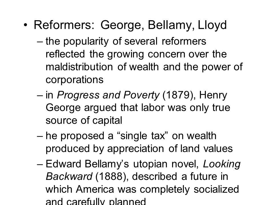 Reformers: George, Bellamy, Lloyd