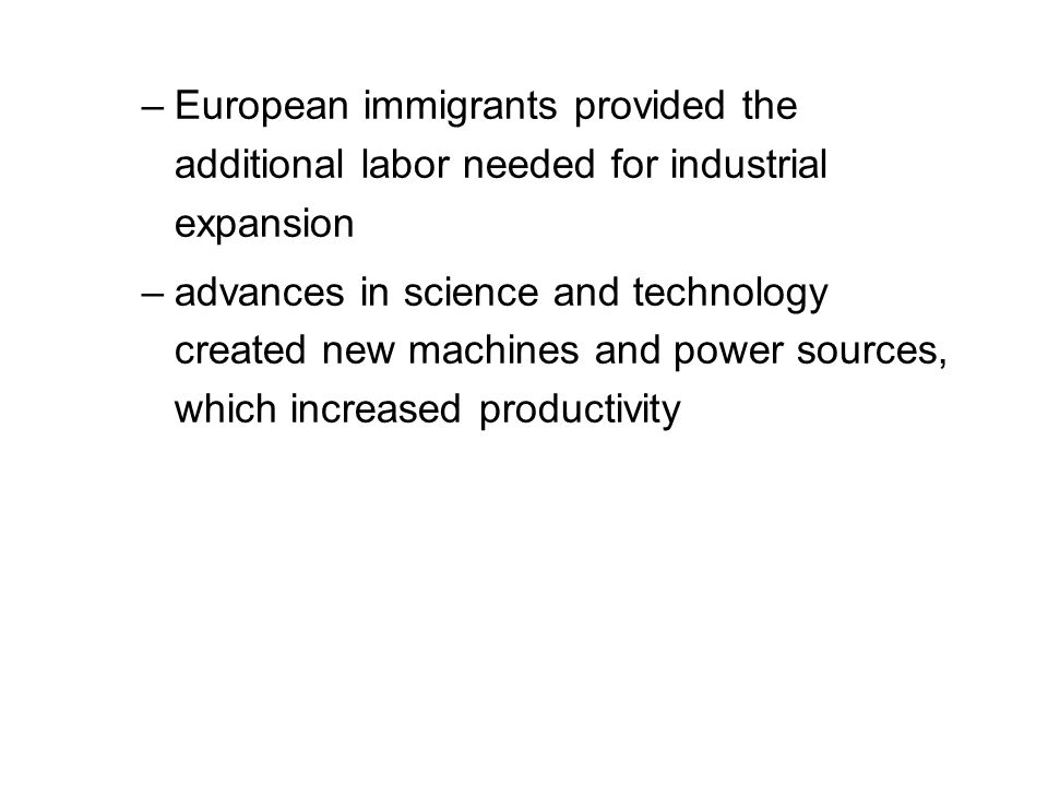 European immigrants provided the additional labor needed for industrial expansion