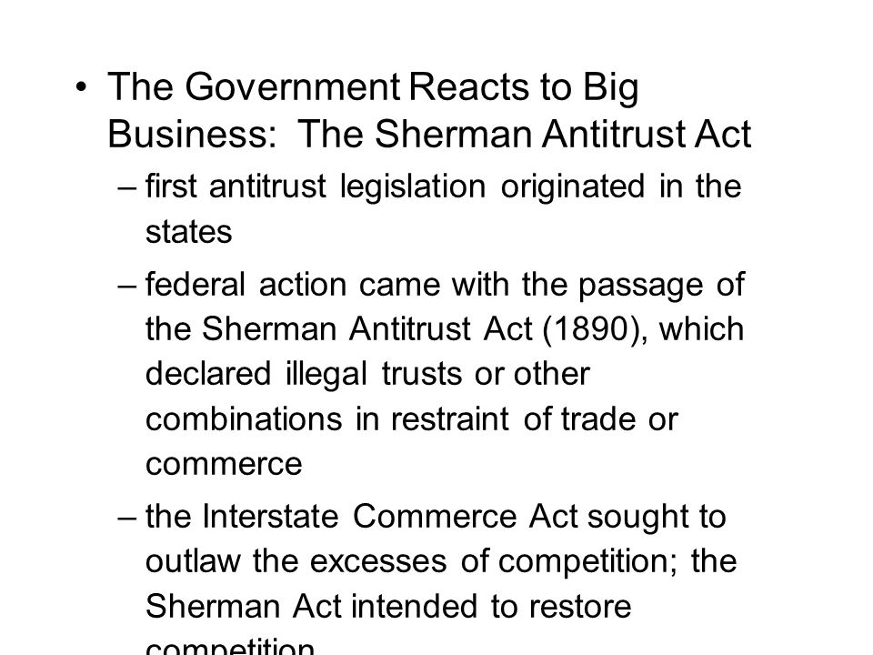 The Government Reacts to Big Business: The Sherman Antitrust Act