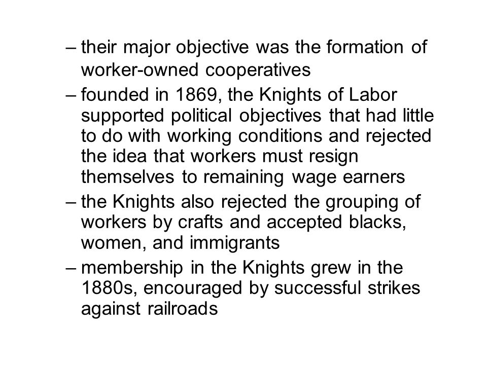 their major objective was the formation of worker-owned cooperatives