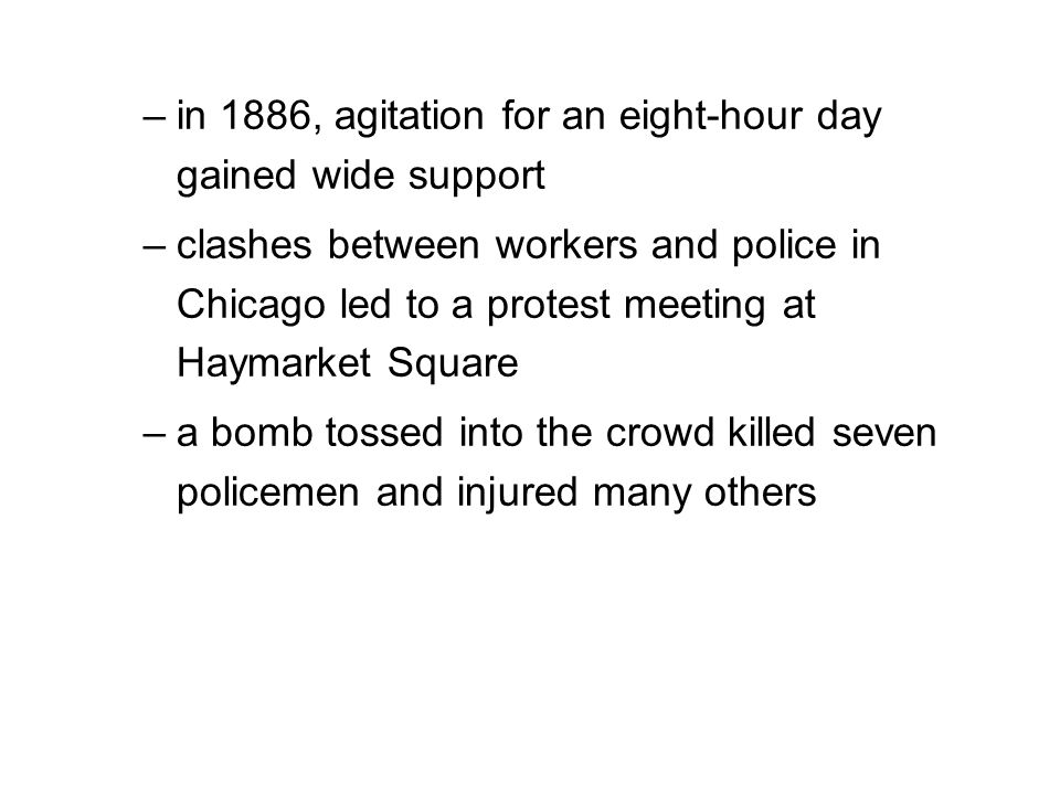 in 1886, agitation for an eight-hour day gained wide support