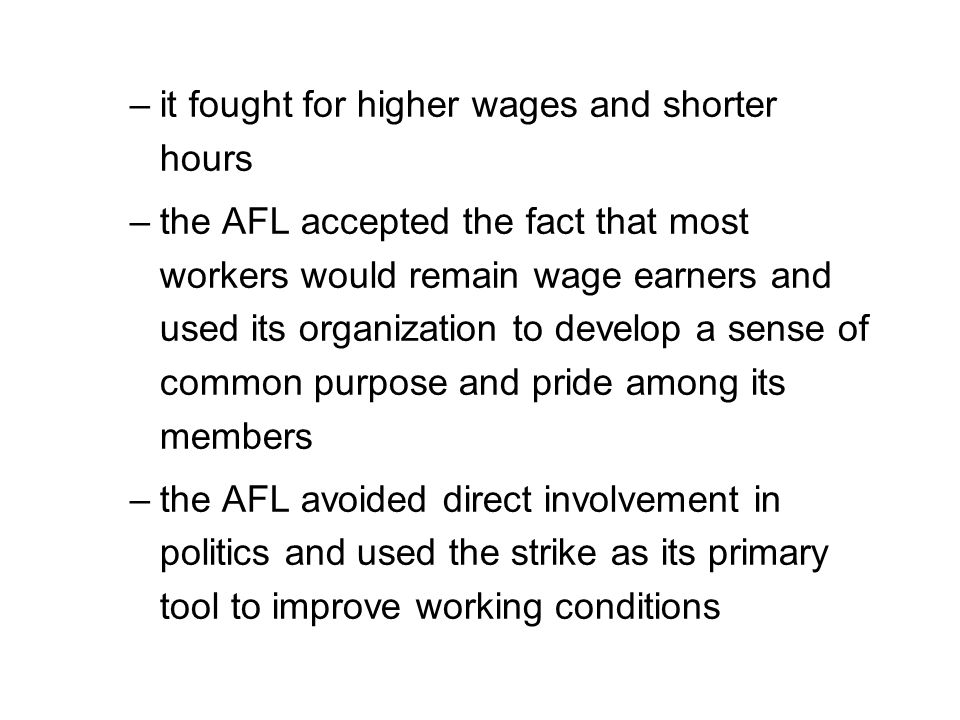 it fought for higher wages and shorter hours