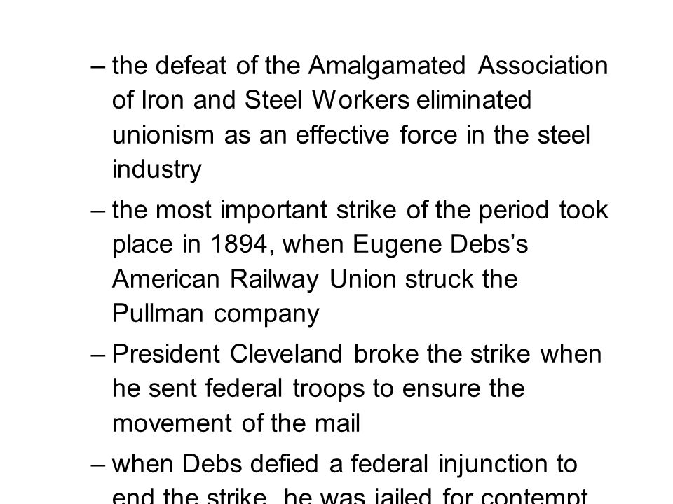the defeat of the Amalgamated Association of Iron and Steel Workers eliminated unionism as an effective force in the steel industry